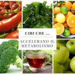 Cibi che … accelerano il metabolismo
