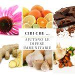Cibi che … aiutano a rinforzare le difese immunitarie