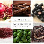 Cibi che … sono ricchi di antiossidanti