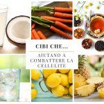 Cibi che… aiutano a combattere la cellulite