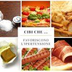 Cibi che … favoriscono l'ipertensione