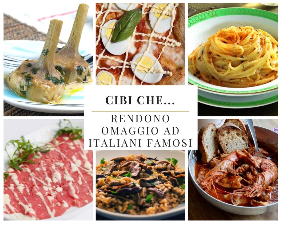 Cibi che… rendono omaggio ad italiani famosi